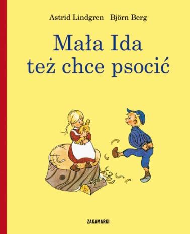 """Astrid Lindgren """"Mała Ida też chce psocić"""""""