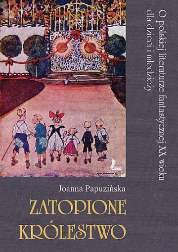 """Joanna Papuzińska """"Zatopione królestwo"""""""