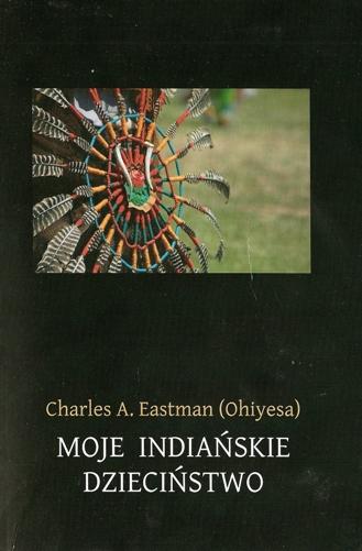 Moje indiańskie dzieciństwo